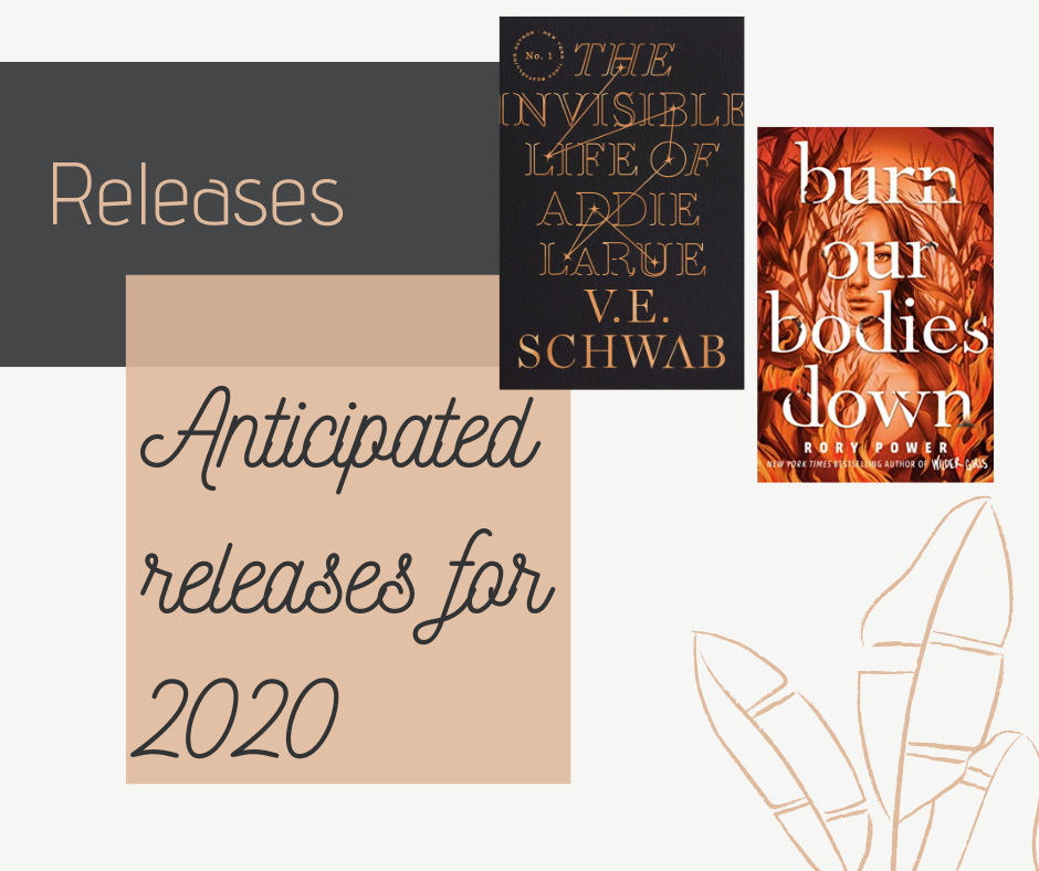 My anticipated book releases for the rest of 2020. Including The Invisible Life of Addie LaRue by V.E. Schwab and Burn Our Bodies Down by Rory Power.