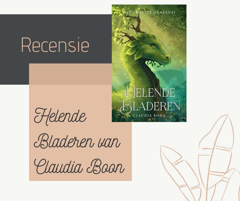 Een boekenrecensie van het boek Helende Bladeren van Claudia Boon.